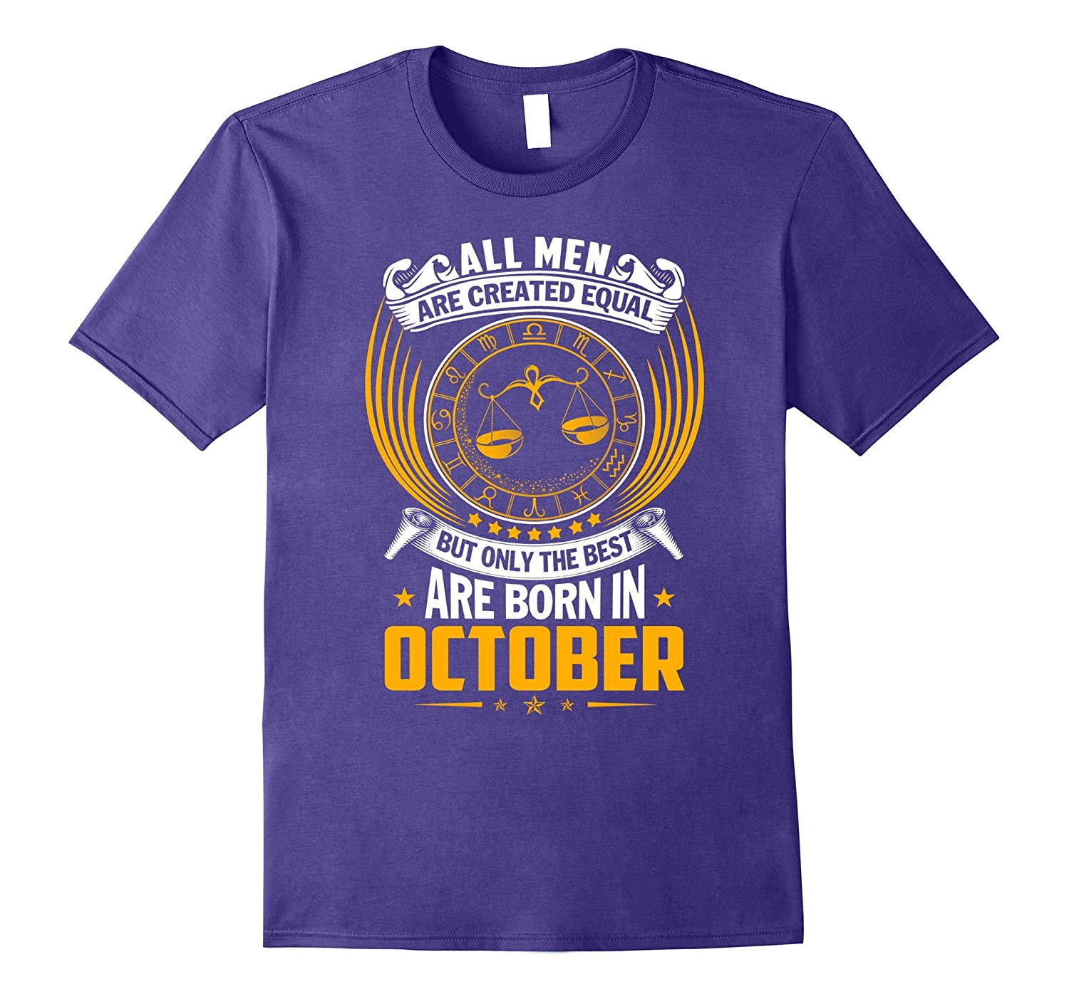 All Men Are Created Equal But The Best Are Born In October T-TJ
