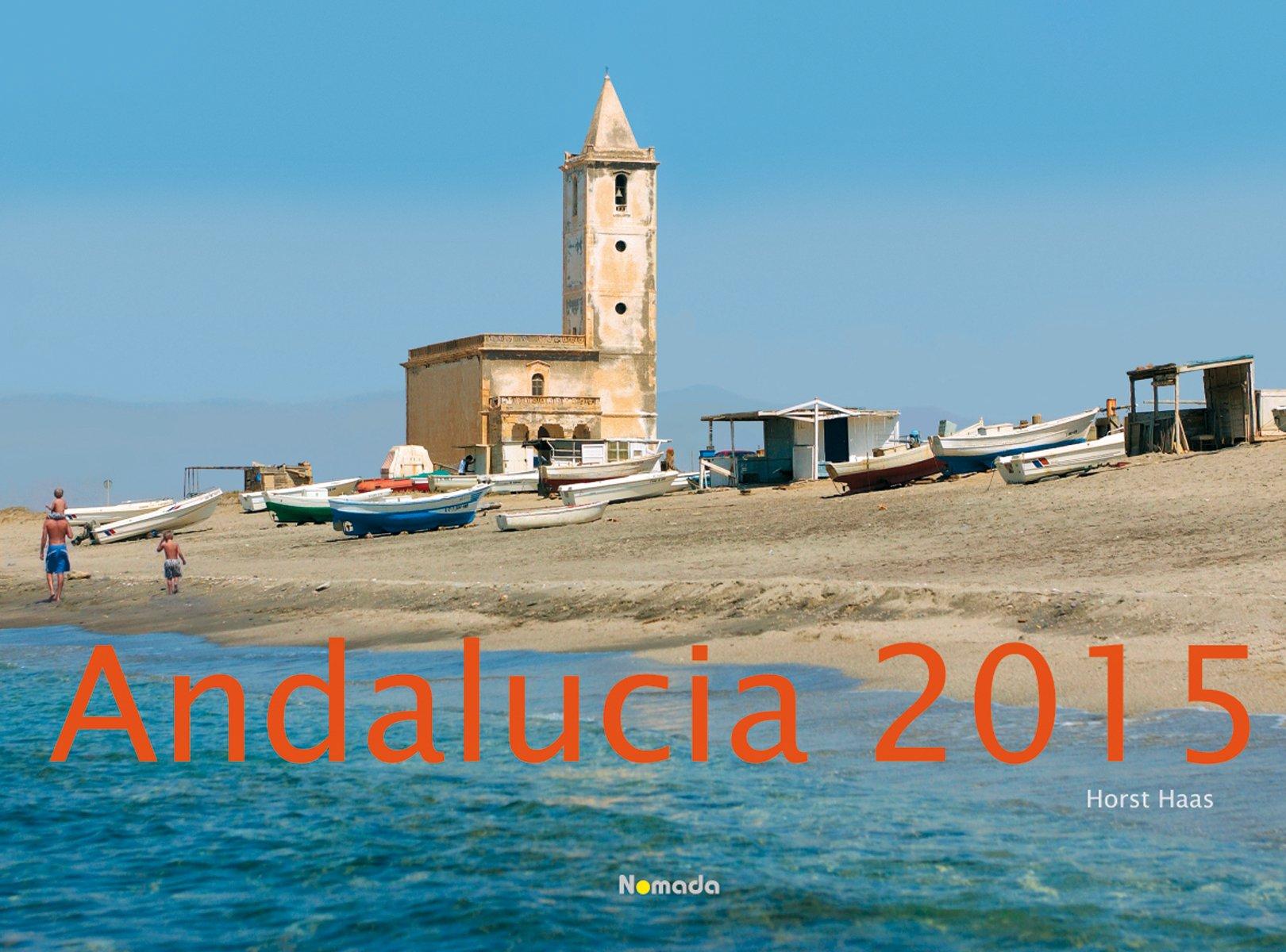 Andalucia 2015 - Andalusien - Bildkalender quer (56 x 42) - Nomada Landschaftskalender - by Horst Haas