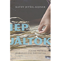 Iep Jaltok: Poems from a Marshallese Daughter (Sun Tracks Book 80)