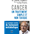 Cancer : un traitement simple et non toxique: Les premiers succès du traitement métabolique (MEDECINE)
