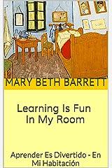 Learning Is Fun - In My Room: Aprender Es Divertido - En Mi Habitación