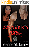 Down & Dirty: Axel (Dirty Angels MC Book 5)