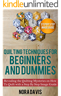 Amazon.com: Quilting for Beginners: A Proven Clear Cut Guide to ... : quilting mysteries - Adamdwight.com