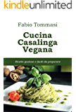 Cucina Casalinga Vegana: Ricette gustose e facili da preparare (Italian Edition)