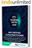 AWS Certified Cloud Practitioner Training Notes 2020: Fast-track your exam success with the ultimate cheat sheet for the…
