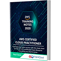 AWS Certified Cloud Practitioner Training Notes 2020: Fast-track your exam success with the ultimate cheat sheet for the CLF-C01 exam (English Edition)
