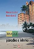 Brasile: paradiso e inferno (Giorni possibili)