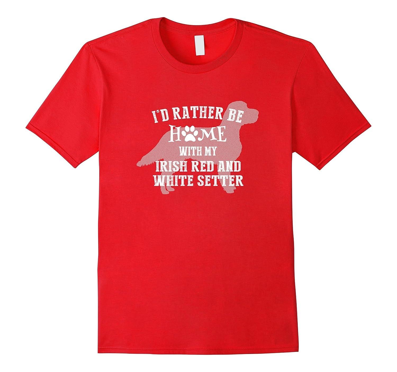 Home with My Irish Red and White Setter Shirt-Art