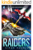 Raiders: An Intergalactic Space Opera Adventure (The Secret War Book 1)