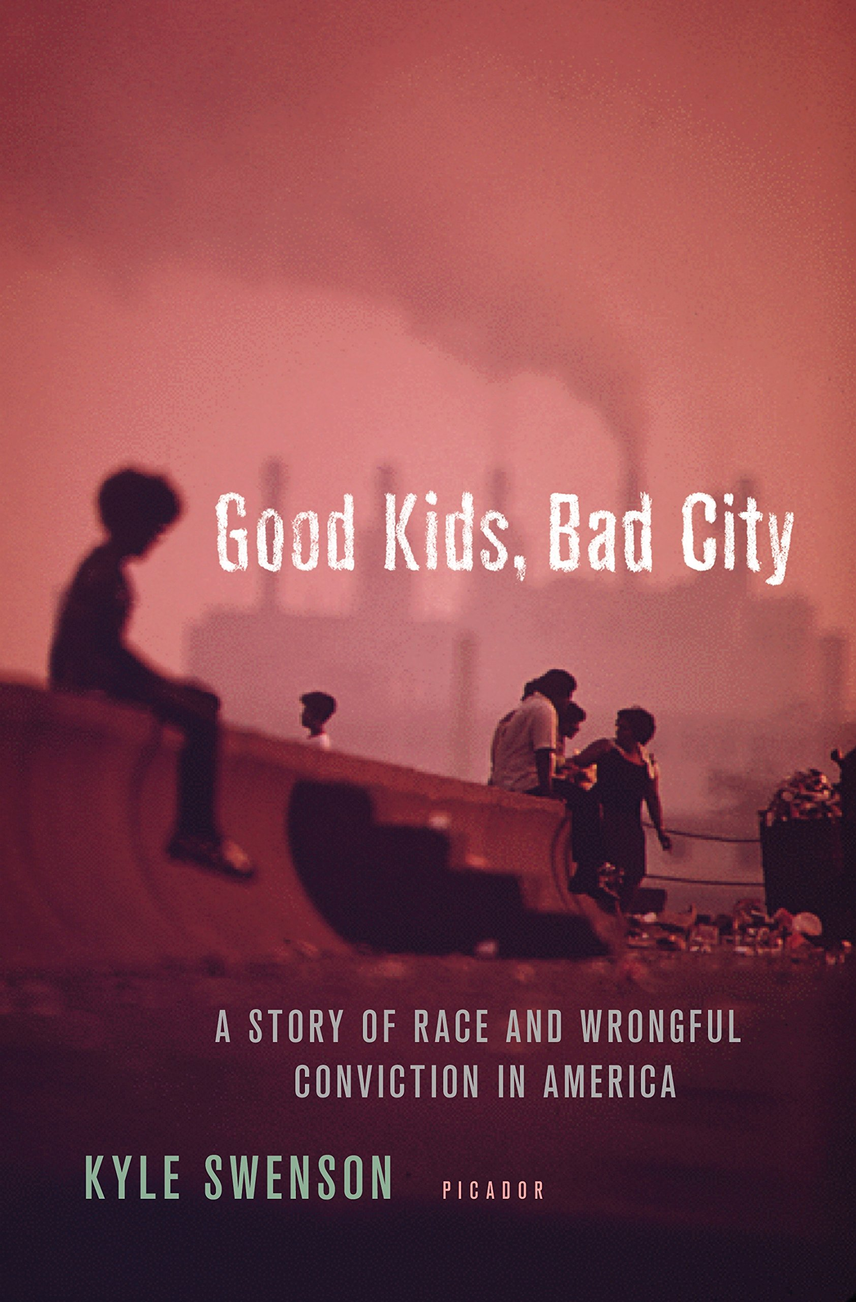 2177daae Good Kids, Bad City: A Story of Race and Wrongful Conviction in America:  Kyle Swenson: 9781250120236: Amazon.com: Books