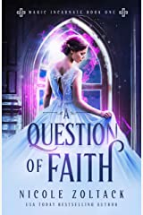 A Question of Faith (Magic Incarnate Book 1) Kindle Edition
