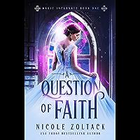 A Question of Faith (Magic Incarnate Book 1) (English Edition)