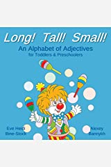 Long! Tall! Small!: An Alphabet of Adjectives for Toddlers & Preschoolers Kindle Edition