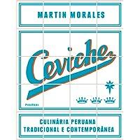 Ceviche. Culinária Peruana Tradicional e Contemporânea