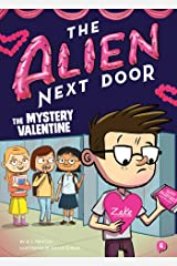 The Alien Next Door 6: The Mystery Valentine Kindle Edition