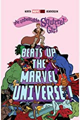 The Unbeatable Squirrel Girl Beats Up The Marvel Universe (The Unbeatable Squirrel Girl (2015-2019)) Kindle Edition