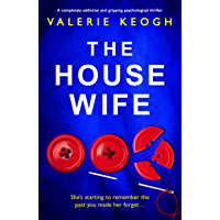 The Housewife: A completely addictive and gripping psychological thriller (English Edition)