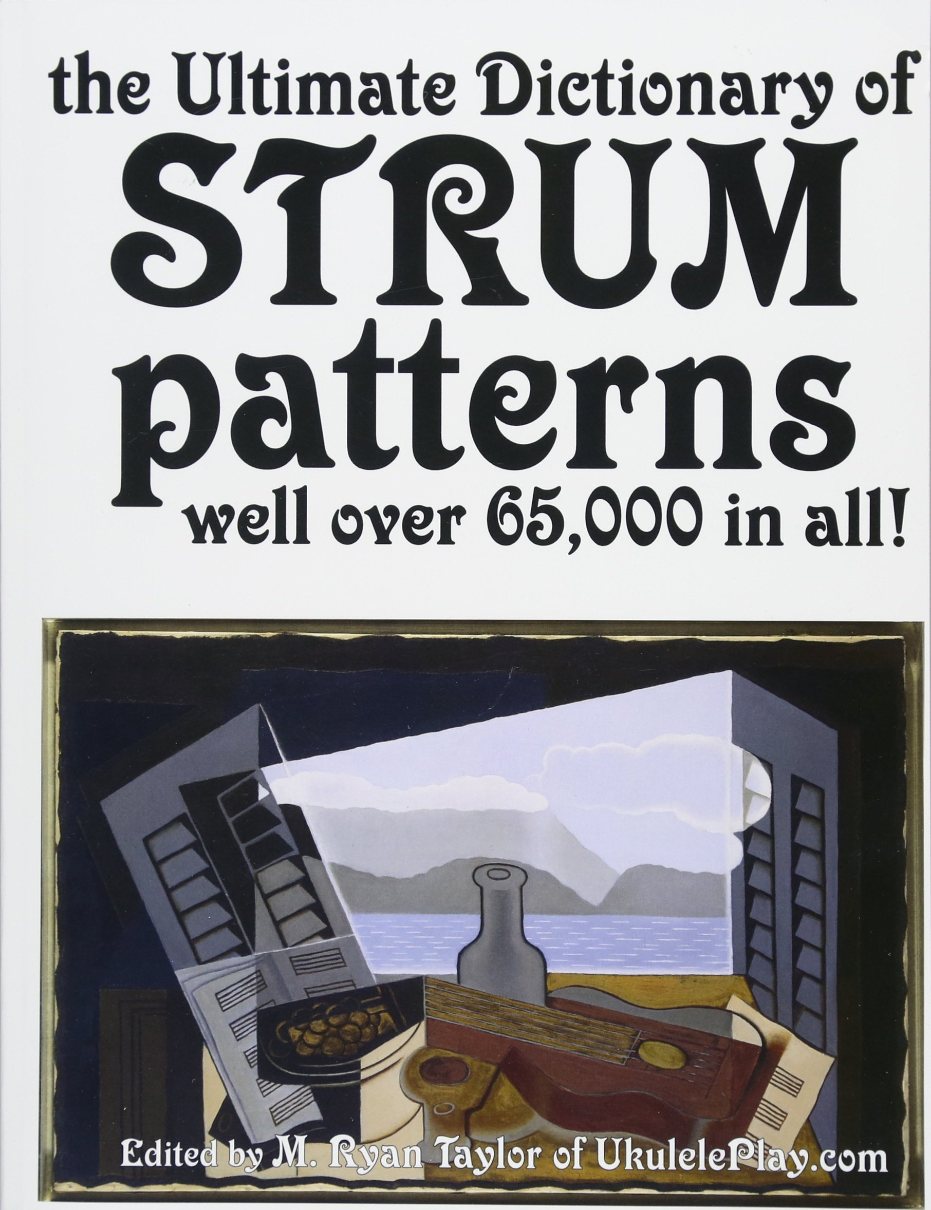 The Ultimate Dictionary of Strum Patterns: Well over 65,000 in all! (Strumming Guides) (Volume 1) PDF