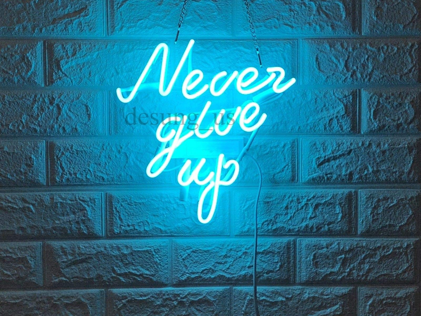 GreeneerG New Never Give Up Neon Sign Wall Decor Artwork Light Lamp Display Party
