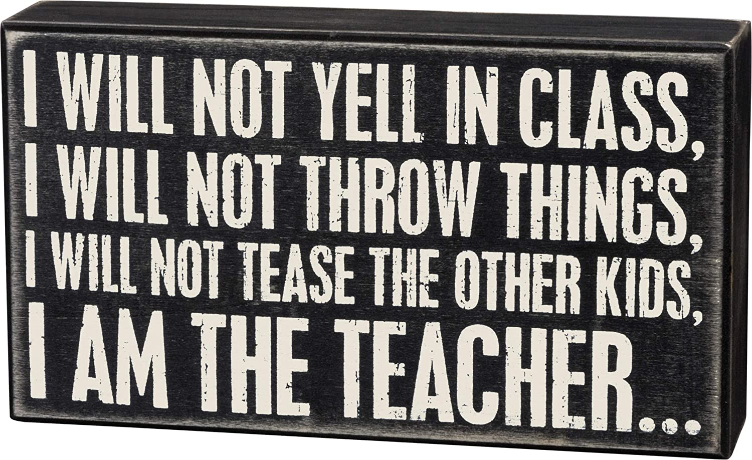 Primitives by Kathy 18918 Classic Box Sign, 8 x 4.5-Inches, I Will Not Yell in Class