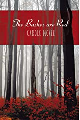 The Bushes Are Red Kindle Edition