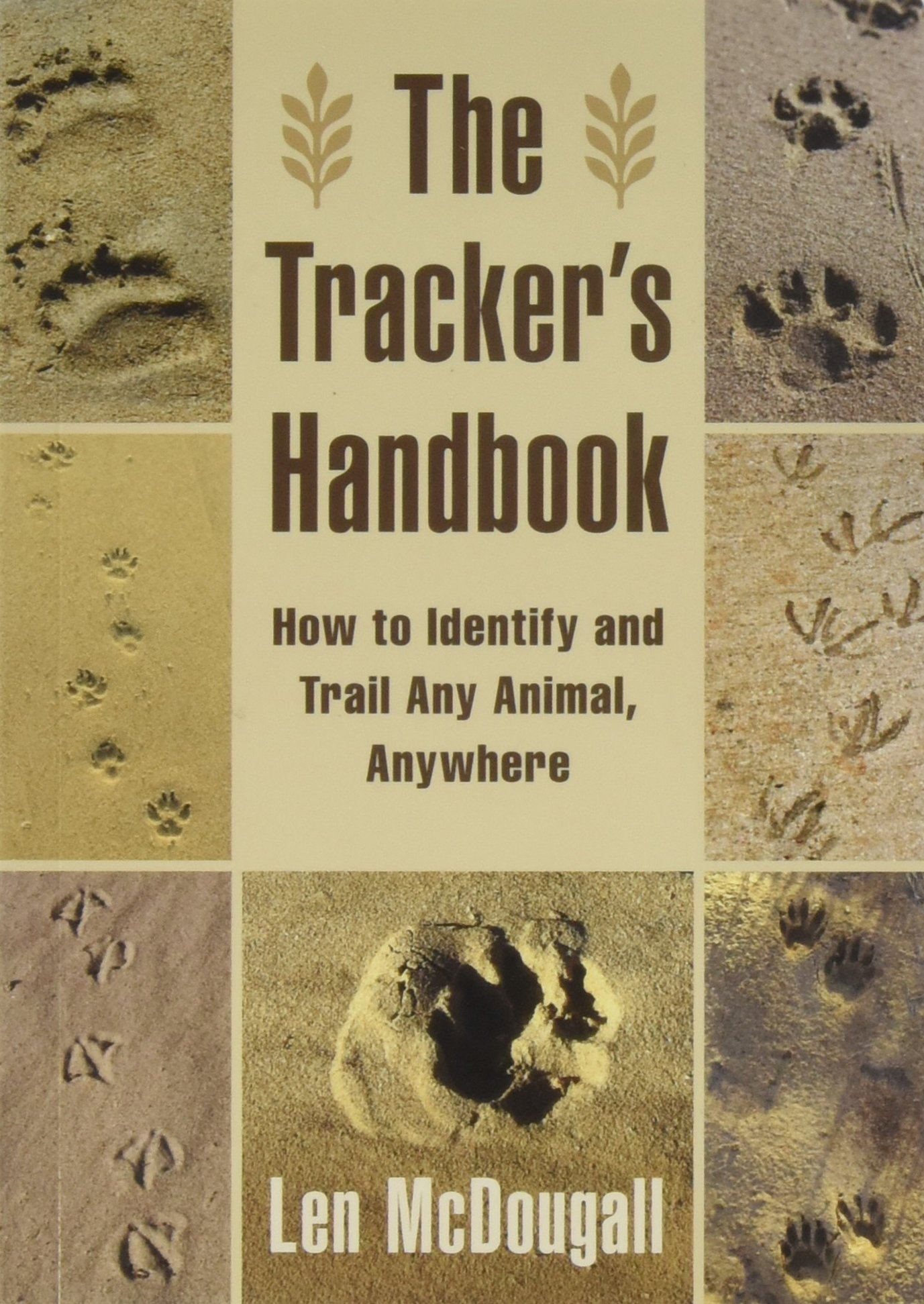 Download The Tracker's Handbook: How to Identify and Trail Any Animal, Anywhere pdf