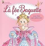 La fée Baguette veut être princesse - Dès 3 ans