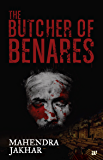 THE BUTCHER OF BENARES