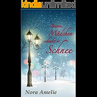 Braven Mädchen schenkt er Schnee. Weihnachtsroman
