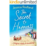 The Secret To Happiness: An uplifting story of friendship and love for 2021
