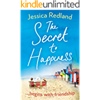 The Secret To Happiness: An uplifting story of friendship and love
