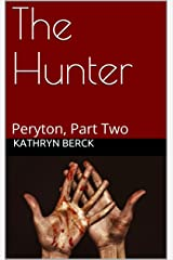 The Hunter: Peryton, Part Two Kindle Edition