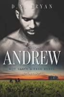 Andrew: Boy Slave To Free Rebel (English
