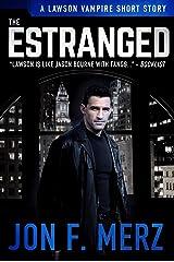 The Estranged: A Lawson Vampire Story #34: A Supernatural Espionage Urban Fantasy Series (The Lawson Vampire Series) Kindle Edition