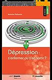 Dépression: s'enfermer ou s'en sortir?: Pour mieux comprendre cette maladie (Choc santé)