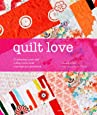 Quilt Love: Celebrating events and telling stories through contemporary patchwork