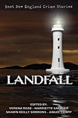 Landfall: The Best New England Crime Stories 2018 Kindle Edition