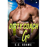 Dirty Coach To Go: A Forbidden Sports Romance (English Edition)