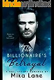 The Billionaire's Betrayal: a hot, steamy romance