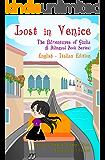 Lost in Venice/Persa a Venezia (a bilingual book in English and Italian) (The Adventures of Giulia 4)