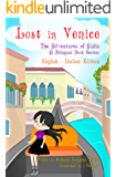 Lost in Venice/Persa a Venezia (a bilingual book in English and Italian) (The Adventures of Giulia 4)