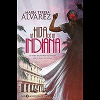 La hija de la indiana (Novela histórica) (Spanish Edition)