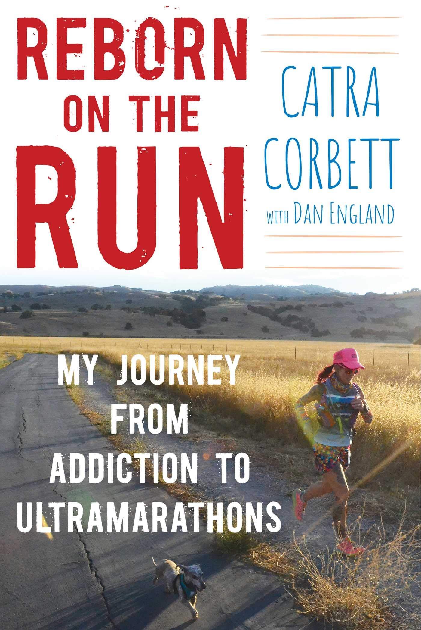 Reborn on the Run: My Journey from Addiction to Ultramarathons (English Edition)