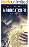 Mooncatcher: Book One (Mooncatcher series)