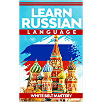 Learn Russian language: Illustrated step by step guide for complete beginners to understand Russian language from scratch (English Edition)