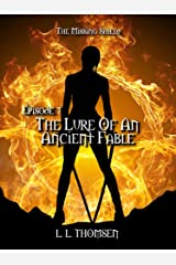The Lure of an Ancient Fable: The Missing Shield, Episode 7 - An Epic High Fantasy Series For Adults. Kindle Edition
