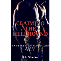 Claiming The Hellhound: Vampires of Blood and Bones Vol. 9