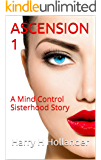 Ascension 1 (BDSM Femdom Mind Control Erotica): A Mind Control Sisterhood Story