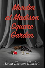 Murder at Madison Square Garden: A WWII Mystery (Women of Courage Book 2) Kindle Edition