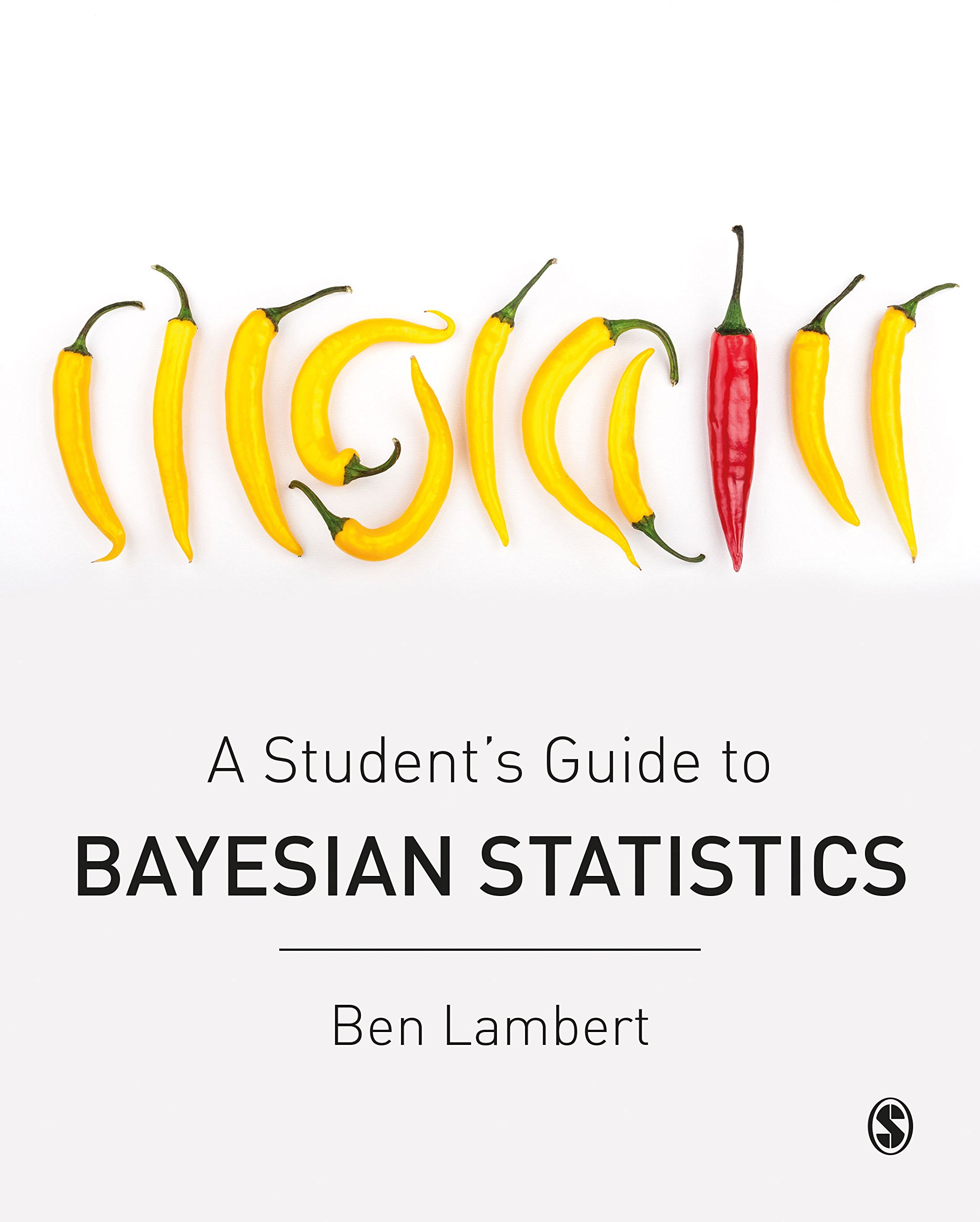A Students Guide to Bayesian Statistics: Amazon co uk: Ben